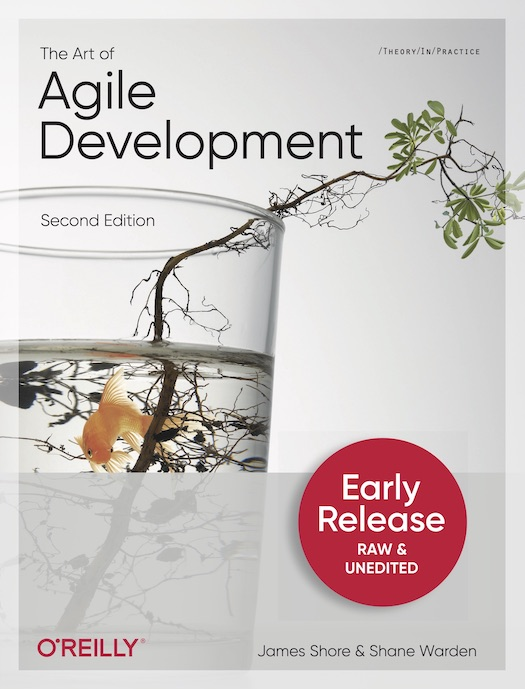 "Book cover for ""The Art of Agile Development, Second Edition"" by James Shore and Shane Warden. Published by O'Reilly. The cover has a large sticker on it that says ""Early Release: Raw and Unedited."" The cover artwork shows a water glass containing a small sapling. The sapling has small green leaves. There is a goldfish in the glass."